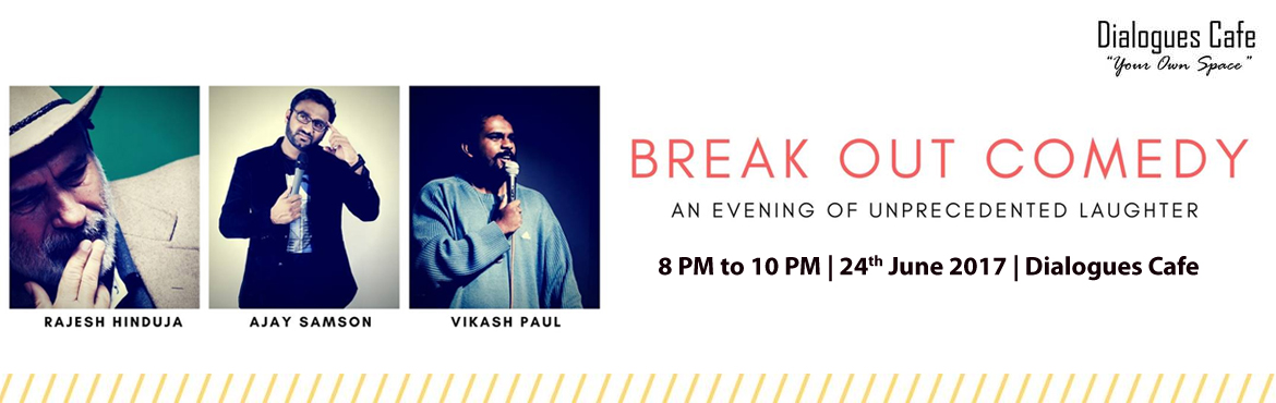 Book Online Tickets for Break Out Comedy, Bengaluru.  Dialogues Cafe invites you all to \