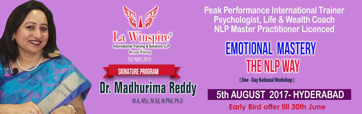 Book Online Tickets for One day National Workshop on Emotional M, Hyderabad.  Want to learn the Skill of Emotional Intelligence through NLP Way?Want to know learn the secrets to develop Emotional Mastery?Do you Know how to channelize the emotions.How NLP tested and Proven results techniques can help you manage ur Emotions.Wha