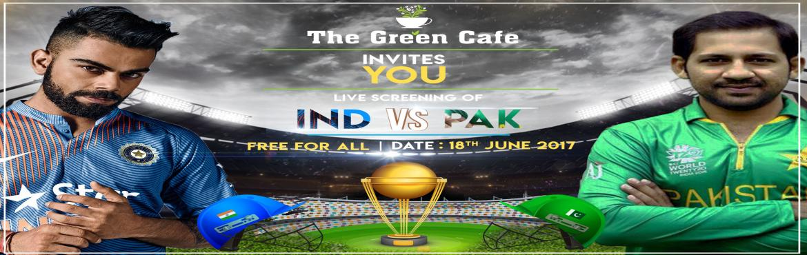 India VS Pakistan Champions Trophy 2017 Finale Live Screening.