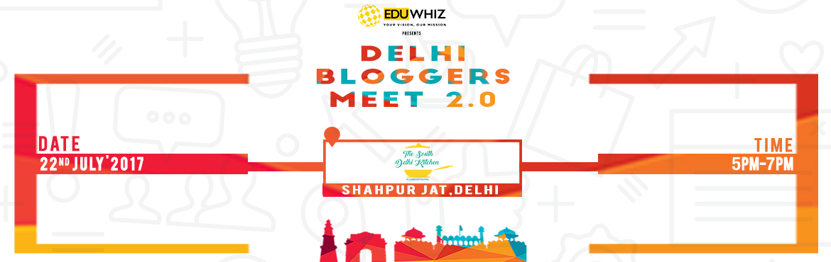 Book Online Tickets for Delhi Bloggers Meet 2.0, New Delhi. Hola! What a better place to meet where we eat! So join us for another exciting afternoon of fun, jokes, photos, creativity and food. Eduwhiz brings you DELHI BLOGGERS MEET 2.0 for all Delhi & NCR  blogging wizards  Be a part of this ze