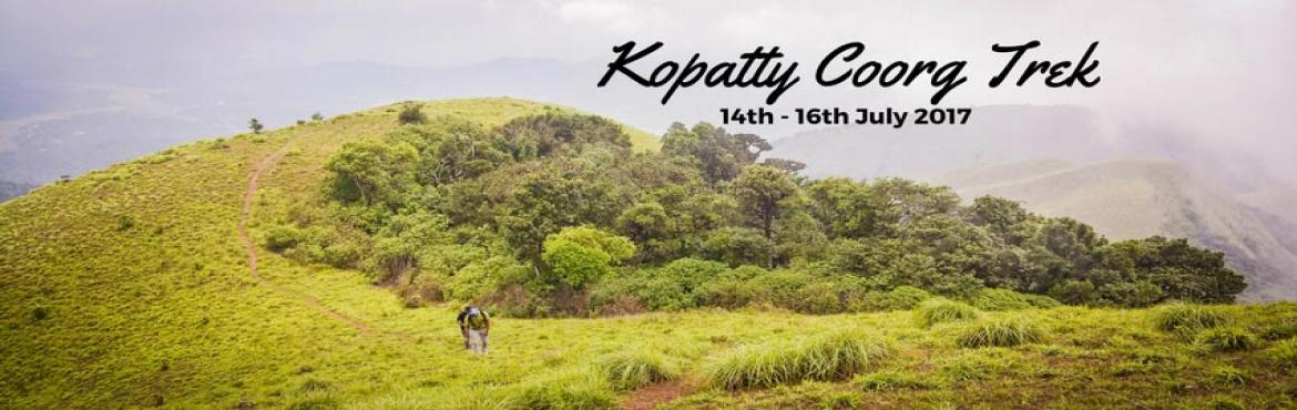 Book Online Tickets for Kopatty Coorg Trek with Plan The Unplann, Bengaluru. Coorg, famously known as \'The Scotland of India\', is mountainous, misty and cool. The beauty of Coorg has made it one of the most preferred tourist destinations in the recent past. While most people go to chill in Coorg and indulge in having the Ko