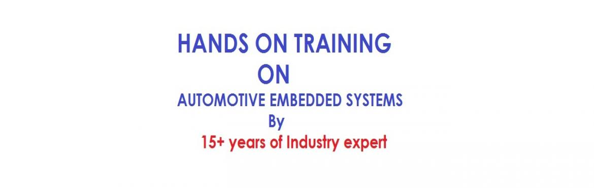 HANDS ON AUTOMOTIVE EMBEDDED SYSTEMS TRAINING