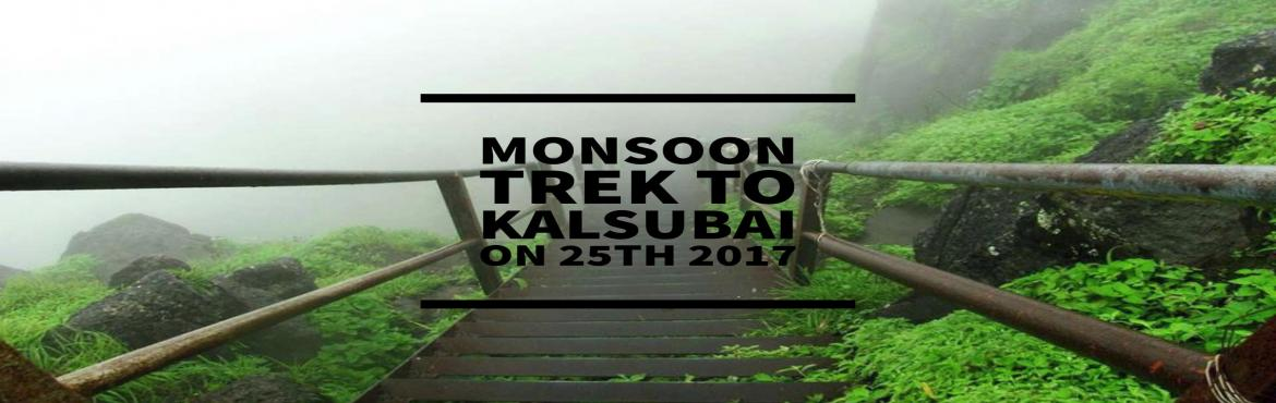 Book Online Tickets for Monsoon Trek to Kalsubai - Highest Peak , Mumbai. TreksAndHikes.com Monsoon Trek to Kalsubai - Highest Peak of Maharashtra Kalsubai is a mountain (1646 meters) of the Sahyadris range located in the Bhandardara region. Its summit situated at an elevation of 5400 feet is the highest point in Maha
