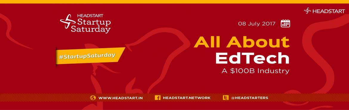 All About EdTech - Startup Saturday Hyderabad July Edition