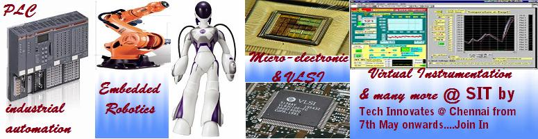 Summer Internship Program by Tech Innovates on Robotics,Embedded System Design,VLSI,PLC & Automation and Virtual Instrumentation