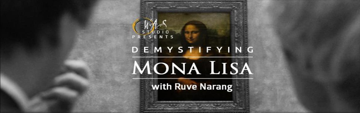 Book Online Tickets for Demystifying Mona Lisa - Workshop , Pune. Art Appreciation Meet-up cum WorkshopHave you ever walked into an art gallery and wondered what were you supposed to do? What to feel or to see when you look at a particular work of art? Wouldn\'t you like to be able to discuss the art you see?W