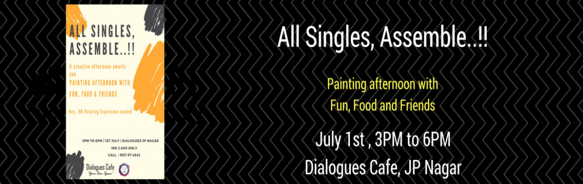 Book Online Tickets for All Singles      ASSEMBLE for ART, Bengaluru. Paint-O-Holics UNltd is a time with beautiful colors, high spirits, and good friends - unlimited paints, unlimited grub, and unlimited fun! In about 2 hours' time, a master artist leads you through the steps to create an acrylic masterpiece tha