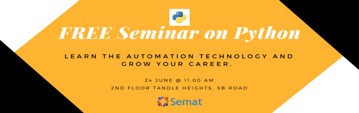 Book Online Tickets for FREE Seminar on Python, Pune. Want a job in IT? Automation is where you should be. Learn automation technology and grow your career.               Free demo lecture. Semat provides the best python training in Pune for fresher's as well as experienced candidates. There is a