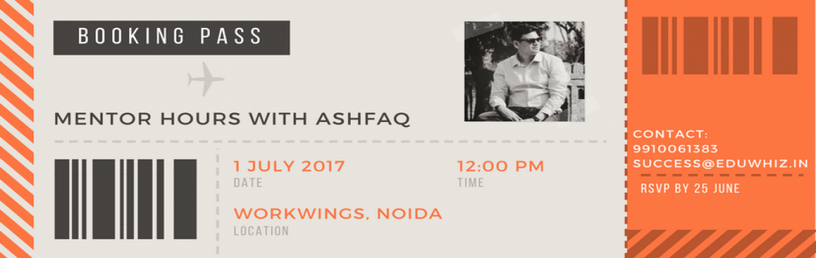 Book Online Tickets for Mentor Hours With Ashfaq, Noida. Eduwhiz is back with Mentor Hours and this time, to take the biggest load off your head. That's right, we are talking about DIGITAL MARKETING! We have Ashfaq Ahmad, Founder at Techlofy, fastest growing tech blogging platform, which is