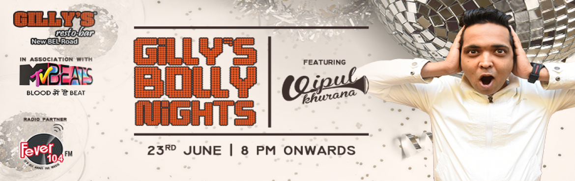 Gillys Bolly Nights featuring Vipul Khurana