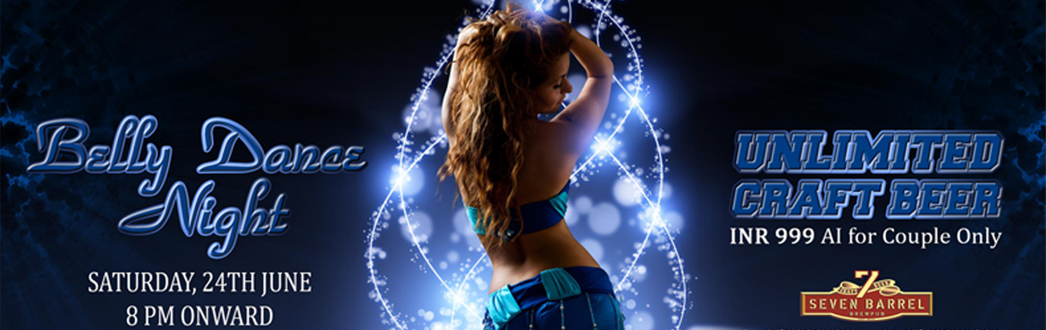 Belly Dance Night at 7 Barrel Brew Pub 24 June