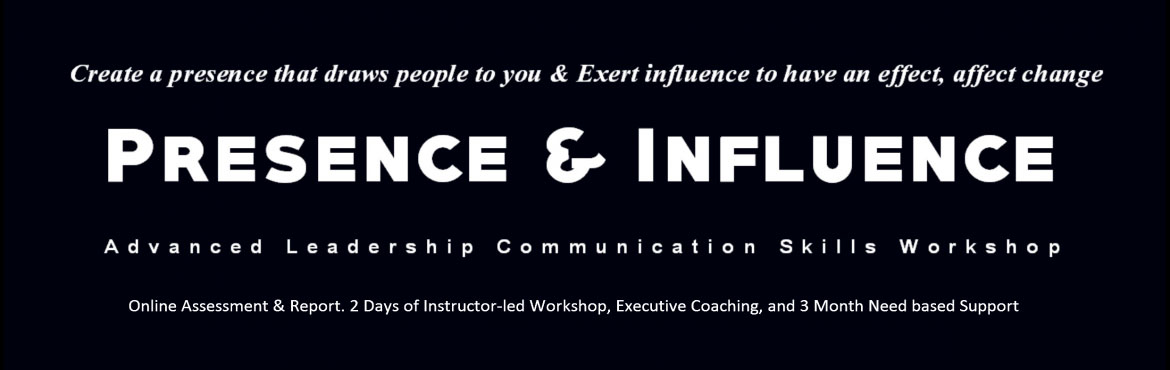 Presence and Influence - Advanced Leadership Communication Skills Workshop