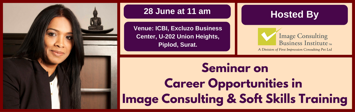 Book Online Tickets for Seminar on Career Opportunities in Image, Surat. A must attend ICBI Seminar for those aspiring for new careers in Image Consulting & Soft Skills Training. Who should attend?  Women on sabbatical, looking for self-employment opportunities Housewives, looking for self-employment opportunitie