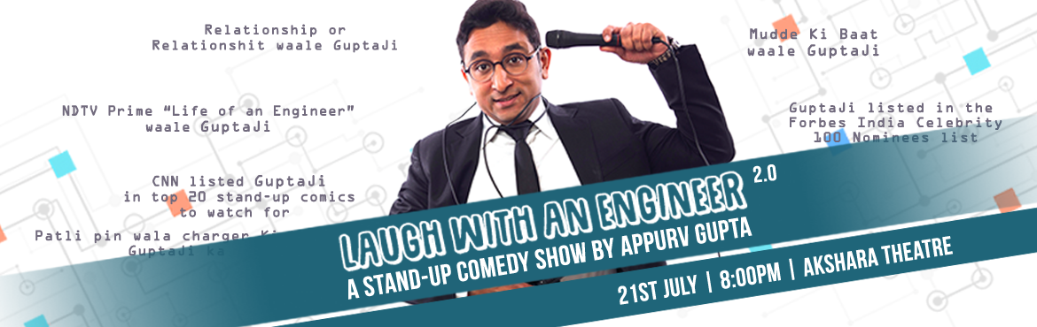 Book Online Tickets for Laugh with an Engineer 2.0 - A Stand -Up, New Delhi.   \'Laugh with an Engineer 2.0\' is a hilarious take on normal things in life which we usually ignore or never notice but when we see through the lens of an engineer, we realise how interesting small things can be. After his two successful shows