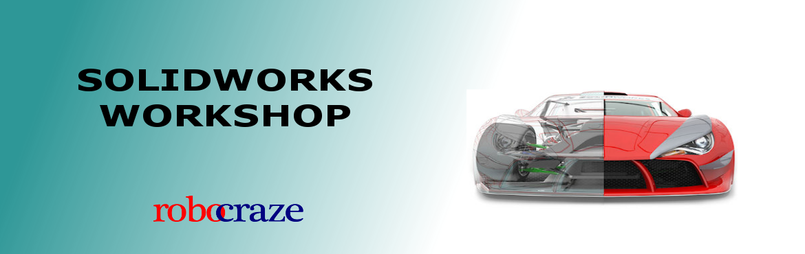 SolidWorks Workshop by Robocraze