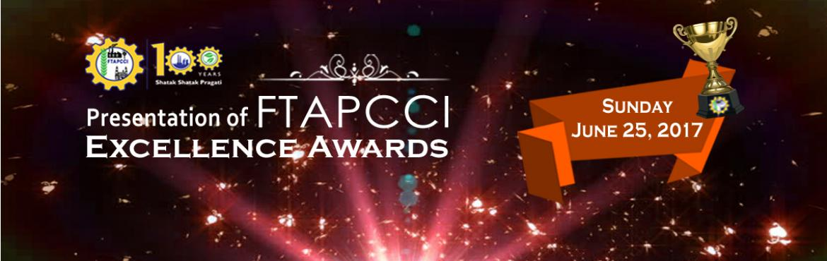 Book Online Tickets for Presentation of FTAPCCI Excellence Award, Hyderabad.  We are happy to inform you that thePresentation of FTAPCCI Excellence Awards will be held on Sunday, 25th June, 2017 at 6.00 p.m. at K.L.N. Prasad Auditorium, Federation House.SriBandaru Dattatreya, Ho