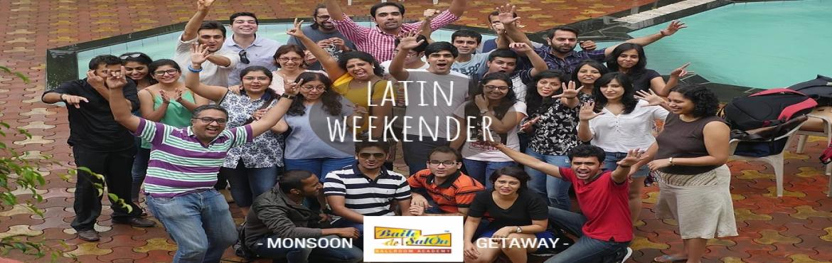 Latin Weekender : Monsoon Getaway @ Lonavla