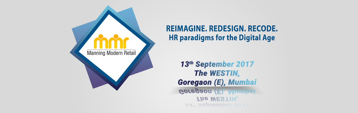 Book Online Tickets for Manning Modern Retail (MMR) - 2017, Mumbai.   Manning Modern Retail (MMR) focused on developing ideas and resource capabilities to understand the retail industry's most pressing issues around people and the business process.   It is also the most effective platform for converge