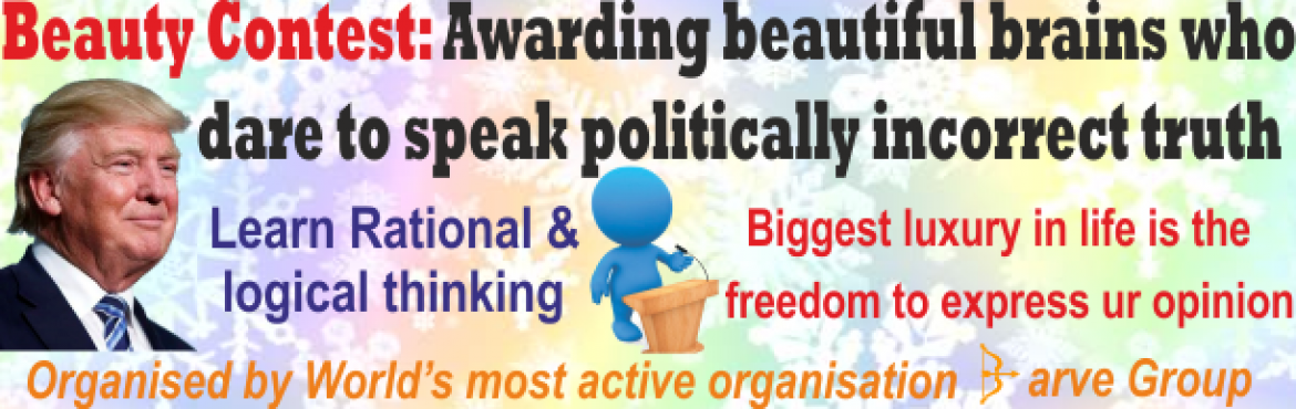 Book Online Tickets for Beauty Contest: Awarding beautiful brain, Navi Mumba.         Biggest luxury in life is freedom of expressionLearn Rational & Logical thinkingOrganised by World\'s most active organisation         Sun, July 9, 2017, sharp 4 pm-5 pmatAiroli (AC Hall)&nb