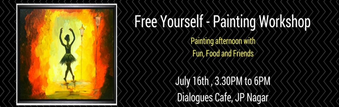 Free Yourself - Painting Workshop