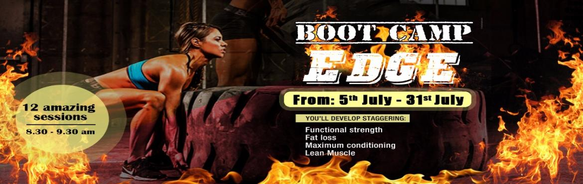 Book Online Tickets for BOOT CAMP EDGE, Hyderabad.  BOOT CAMP EDGE is back to set you on FIRE....come give yourself a challenge to surpass..