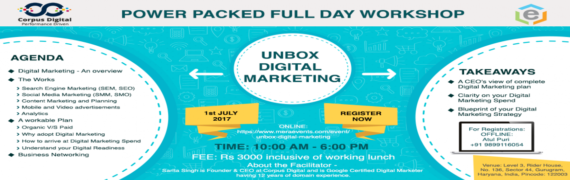Book Online Tickets for UNBOX DIGITAL MARKETING, Gurugram. With increased penetration of internet, especially internet over mobile, it has become critical for organizations to engage proactively with the market place, which is changing every moment. UNBOX DIGITAL MARKETING is an opportunity for you