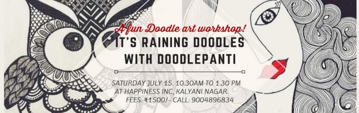 Book Online Tickets for Doodle Workshop, Pune. It\'s raining Doodles!! A fun Doodle Art workshop by DoodlePanti. Anybody can doodle. So let\'s grab a pen and paper and allow creativity to flow. We will use various lines and shapes to create wonderful patterns. Images will start to take shape as w