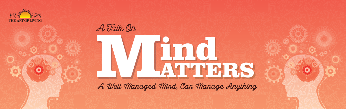 Mind Matters- A sneak peek into the matters of the mind.