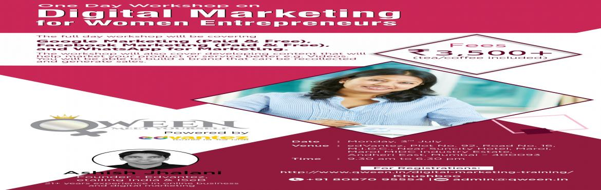 Book Online Tickets for Digital Marketing By Qween, Mumbai.  DIGITAL MARKETING WORKSHOP FOR WOMEN Hands-on workshop with Digital Marketing Guru Ashish Jhalani fromEdvantez.Register Now - http://www.qween.in/digital-marketing-training/Following topics will be covered:-Learn how to prom