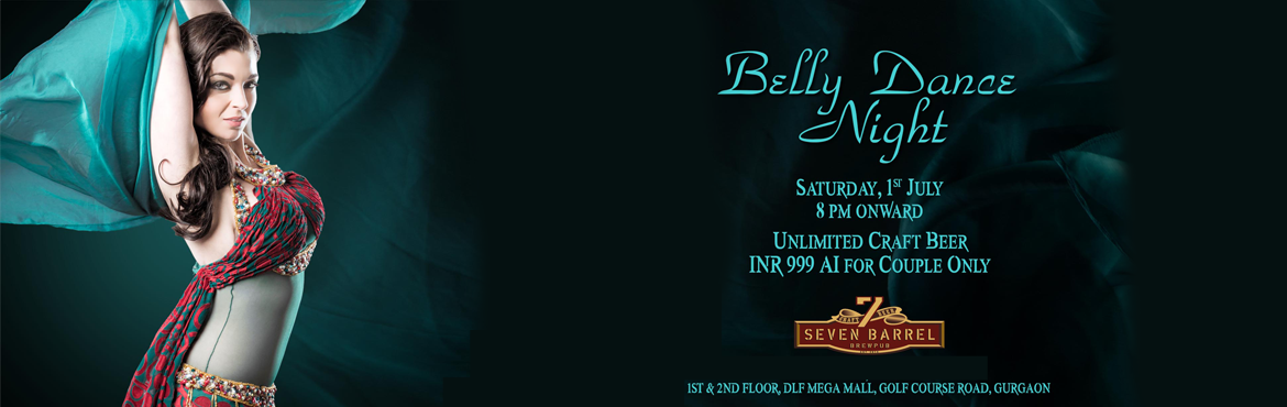 Belly Dance Night at 7 Barrel Brew Pub 1st July