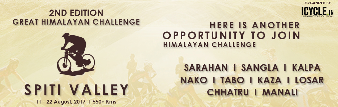 "Book Online Tickets for GREAT HIMALAYAN CHALLENGE - SPITI VALLEY, Chandigarh. The 09-days SPITI VALLEY cycling ride from ICYCLE.in is here. Continuing the tradition of offering challenging uphill cycling trails, ICYCLE.in presents the GREAT HIMALAYAN CHALLENGE Edition. SPITI Valley, literally the ""middle land"" betw"