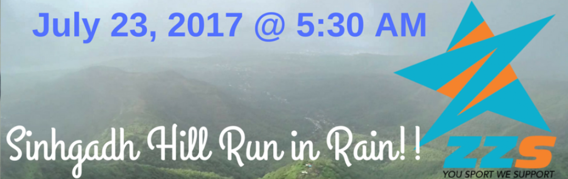 Book Online Tickets for Sinhgad Hill Run - July 2017, Pune. From Sinhgad Paytha Fork to Sinhgadh Fort Parking - up hill of 500 meter .. Supported run .. water, energy drink, date, bannana, .. BIB and E-Certificate ..   Assemble Time (at Y-Fork Starting point) : 5:30 AM   Run Start Time : 6:00 AM &nb