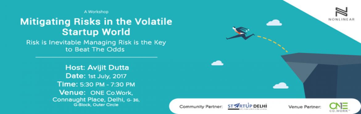 Book Online Tickets for Mitigating Risks In The Volatile Startup, New Delhi.  They Say Starting Up is Risky. Then let's know our risks!  Explore The Terrains of Risk and Uncertainties with Avijit Dutta, Founder of Nonlinear.   Risk is Omnipresent. Starting a new business involves uncertainty and taking a