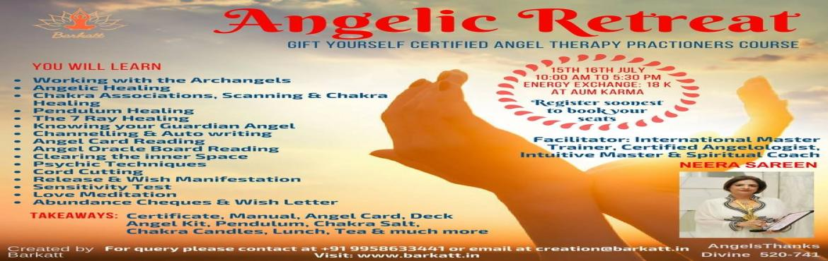 Angelic Retreat with Neera Sareen on 15th and 16th July