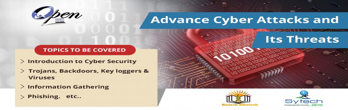 Advance Cyber Attacks and Its Threats