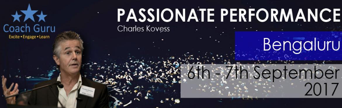 Book Online Tickets for Passionate Performance by Charles B. Kov, Bengaluru.  To know how to build great teams? To improve your ability to build and maintain high levels of passion and motivation? How to maintain passion and motivation when circumstances for you are not favourable? To increase the willingness of team mem