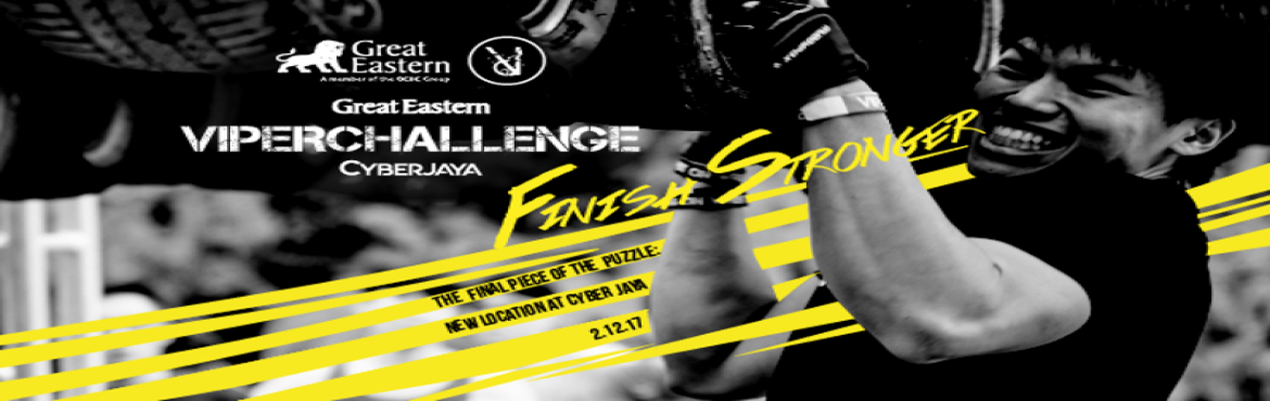 Book Online Tickets for Great Eastern Viper Challenge 2017 - Cyb, Cyberjaya. Set to take place at an entirely new location, the preeminent Great Eastern Viper Challenge will rock Cyberjaya on Saturday,2nd of Dec 2017 as thousands of fitness enthusiasts end the Viper Challenge 2017 series by tackling its 20km route w