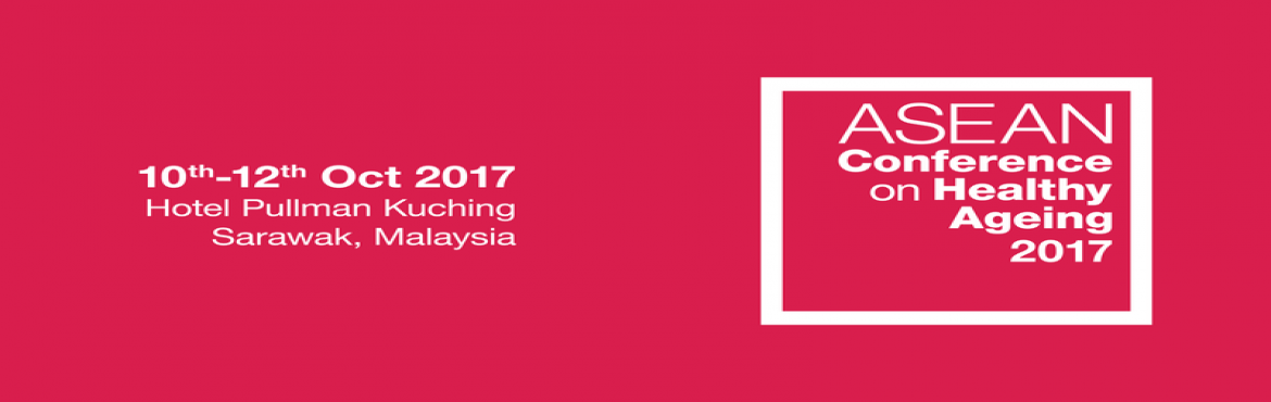 Book Online Tickets for ASEAN Conference on Healthy Ageing 2017, Kuching.  The ASEAN Conference on Healthy Ageing 2017 is a gathering of respected thought leaders who will address the challenges and issues of ageing from a holistic point of view. The conference will address major challenges that will be brought about