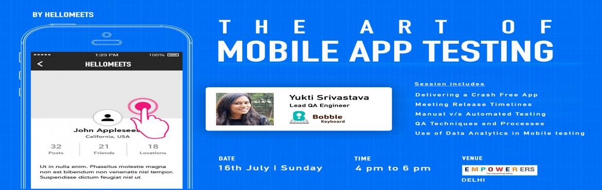 Book Online Tickets for The Art of Mobile App Testing - Delhi, New Delhi.      Why is Testing Important?   It verifies that apps meet the requirements ofFunctionality, Usability,Performance, Reliability &Security Reduce costs of support, whilegenerating customer goodwill&