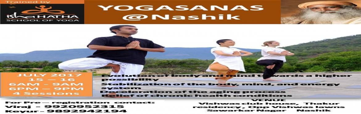 Book Online Tickets for Isha Hatha Yoga - Yogasanas , Nashik.   Yogasanas provide countless benefits :     Yogasanas - Postures to Elevate Your Consciousness  Yogasanas are a way of aligning the inner system and adjusting it to the celestial geometry becomming in sync with the existence, thu