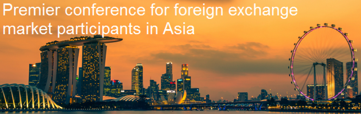 Book Online Tickets for FX Week Asia, Singapore.   FX Week Asia continues to be a must-attend event for foreign exchange professionals looking to understand key developments and their implications in the currency trading space and who wish to expand their network of senior contacts within the