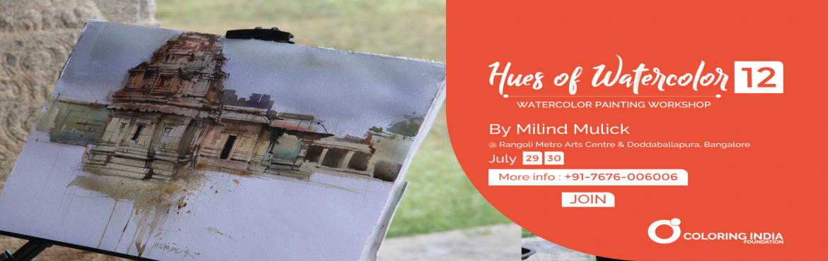 Book Online Tickets for Hues of Watercolor 12th Edition by Milin, Bengaluru.   Hues of Watercolor 12th Edition – Watercolour painting workshop    Watercolour painting workshop series is back with Guru Shri. Milind Mulick. This July is not Holi but Milind Mulick will be spreading the vibrant colors al