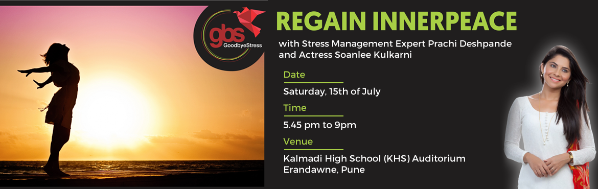 Book Online Tickets for REGAIN INNER PEACE, Pune. If you struggle to fight against daily stress so as to live a more fulfilling and peaceful life then this is for you.   Discover and Learn simple yet highly effective stress bursting tactics from Stress Management Expert Prachi Deshpande and Awa