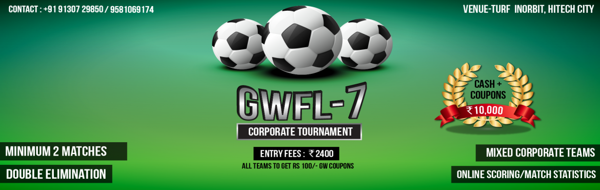 Book Online Tickets for GWFL-7, Hyderabad.   Event Overview       Format and General Rules: Format: Double Elimination (2 matches guarantee)  5 a side plus 3 rolling substitution. Each win will give 3 points, draw will fetch 1 point.  Referees/Organizers decision is final.
