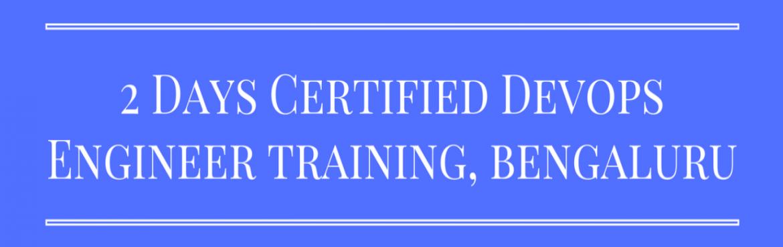 Book Online Tickets for 2 Days Certified DevOps Engineer Trainin, Bengaluru.  Overview  Become Certified DevOps Engineer by joining 2 Days Instructor-led Training Program in your city (Noida, Bengaluru, Pune, Chennai, Hyderabad, Gurgaon, Chandigarh, Mumbai. See links below. Call 9818111870). This interactive 2-day