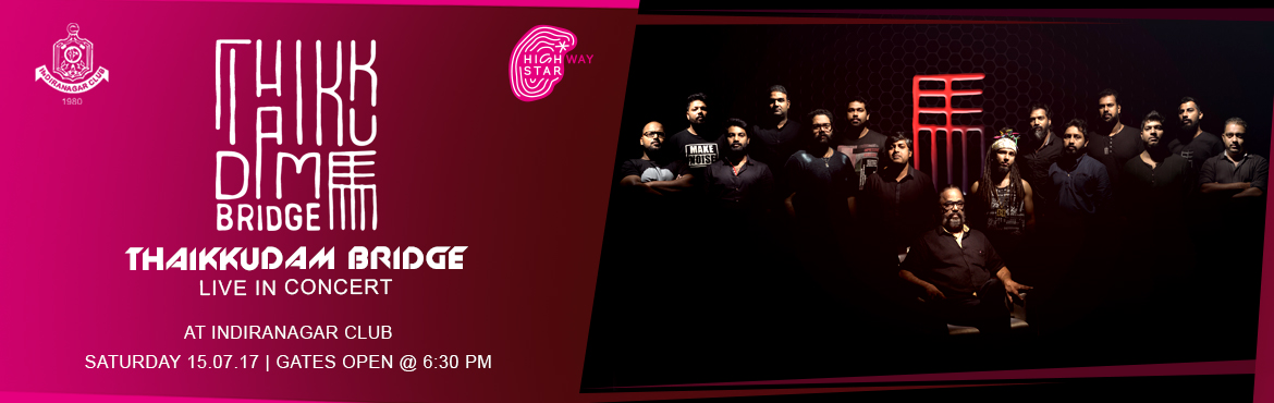 Book Online Tickets for Thaikkudam Bridge Live In Concert @ Indi, Bengaluru.  Catch the Critically acclaimed \
