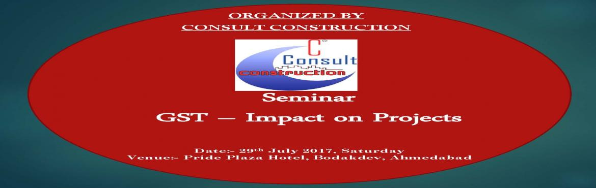 GST - Impact on Projects , Ahmedabad