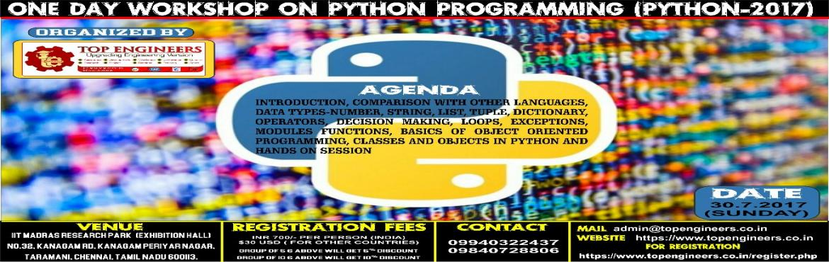 Book Online Tickets for ONE DAY WORKSHOP ON PYTHON PROGRAMMING(P, Chennai.               ONE DAY WORKSHOP ON PYTHON PROGRAMMING(PYTHON-2017)     ORGANIZED  BY  TOP ENGINEERS under the under the auspices of TOP INTERNATIONAL EDUCATIONAL TRUST       VENUE   IIT MADRAS RESEARCH PARK &nda