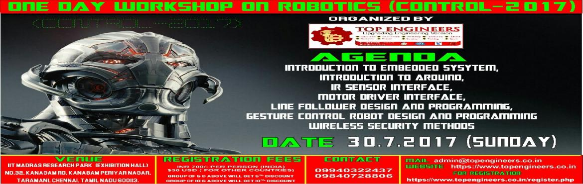 Book Online Tickets for ONE DAY WORKSHOP ON ROBOTICS(CONTROL-201, Chennai.               ONE DAY WORKSHOP ON ROBOTICS(CONTROL-2017)     ORGANIZED  BY  TOP ENGINEERS under the under the auspices of TOP INTERNATIONAL EDUCATIONAL TRUST       VENUE   IIT MADRAS RESEARCH PARK – (HALL