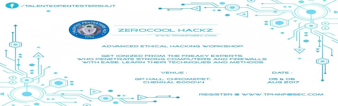Book Online Tickets for  ZEROCOOL HACKZ - ADVANCED ETHICAL HACKI, Chennai.    We TALENTED PENTESTER HUT Team.We aren't the bragging team. Our agenda speaks for itself. We've compiled a collection of techniques which would not sound naive. Just like earth, hacking does evolve. We aren't a big fan of CE